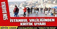 İstanbul Valiliği'nden Evden çıkmayın...