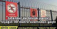İstanbul'da büyük panik! Uçağın 30...