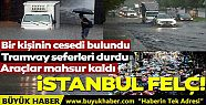 İstanbul'da yolları su bastı; tramvay...