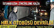 İstanbul'da zincirleme kaza: Halk otobüsü...