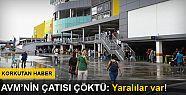 İzmir'de AVM'nin çatısı çöktü: Üç...