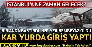Kar yurda giriş yaptı! İstanbul'a ne...