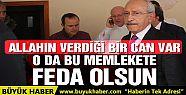 Kılıçdaroğlu: Bir canım var o da milletime...