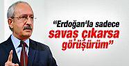 Kılıçdaroğlu Savaş dışında Erdoğan'la...