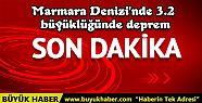 Marmara Denizi'nde 3.2 büyüklüğünde...