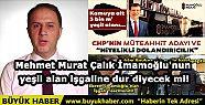 Mehmet Murat Çalık İmamoğlu'nun yeşil...