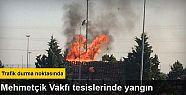Mehmetçik Vakfı tesislerinde yangın