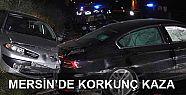 Mersin'de korkunç kaza: 3 ölü