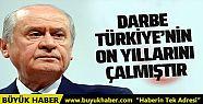 MHP lideri Bahçeli: Darbe Türkiye'nin...