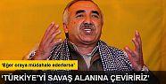 Murat Karayılan'dan Türkiye'ye saldırırız...
