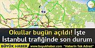 Okullar bugün açıldı! İşte İstanbul...