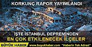 Olası İstanbul depreminde en çok etkilenecek...