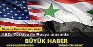 Rusya, ABD ve Suriye'den 'Türkiye' açıklaması