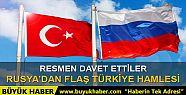 Rusya'dan flaş Türkiye daveti