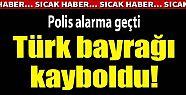 Samsun'da kaybolan Türk bayrağı polisi...