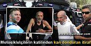 Şanlıurfa'daki motosikletçilerin katilinden...