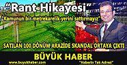 SATILAN 100 DÖNÜM ARAZİDE SKANDAL ORTAYA...