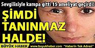 SEVGİLİSİYLE KAMPA GİTTİ 15 AMELİYAT...