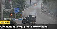 Şırnak'ta çatışma: Yaralı askerler...