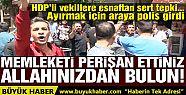 Sur esnafını ziyaret eden HDP'lilere...