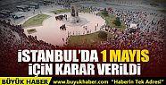 Taksim'de 1 Mayıs kutlamalarına izin çıkmadı