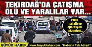 TEKİRDAG'DA ÇATIŞMA
