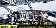 THY uçağında 'PKK' krizi!