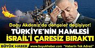 Türkiye'nin hamlesi İsrail'i çaresiz...