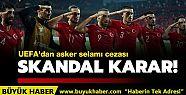 UEFA'dan A Milli Takım'a 'asker selamı'...