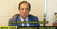 Ünlü iş adamı Fehmi Babacan hayatını...
