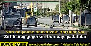 Van'da PKK polis aracına saldırdı: 6...