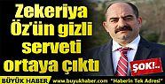 Zekeriya Öz'ün gizli serveti deşifre...