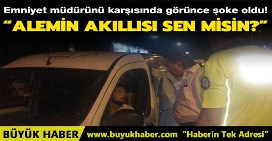 Trafik ihlali yapan sürücü emniyet müdürüne yakalandı