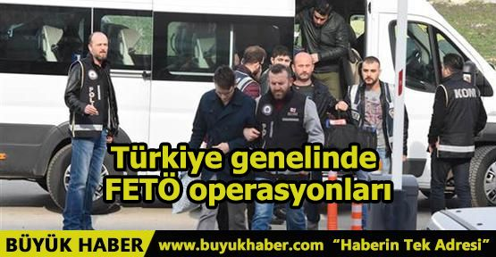 Türkiye genelinde FETÖ operasyonları