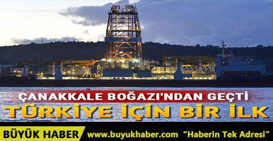 Türkiye için bir ilk... Çanakkale Boğazı'ndan geçti