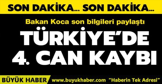 Türkiye'de koronadan can kaybı sayısı 4'e yükseldi