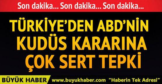Türkiye'den ABD'ye Kudüs tepkisi