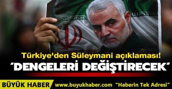 Türkiye'den Süleymani açıklaması! 'Bölgede ve İran'da dengeleri değiştirecek'