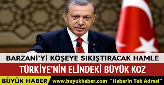 Türkiye'nin Barzani'ye karşı eli güçlü