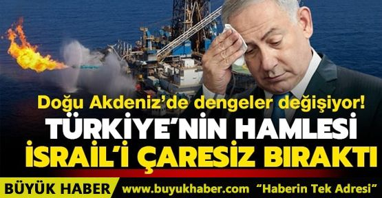 Türkiye'nin hamlesi İsrail'i çaresiz bıraktı