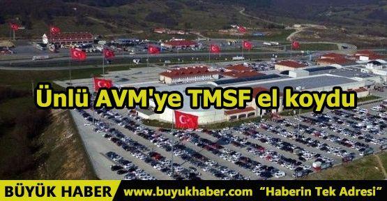 Ünlü AVM'ye TMSF el koydu