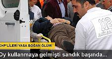 CHP'nin ön seçiminde oy kullanırken kalp krizi geçiren şahıs öldü