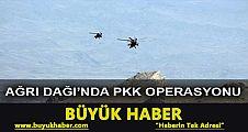 PKK'lıların kaçtığı Ağrı Dağı'na hava destekli operasyon başlatıldı