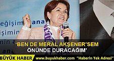 Merak Akşener böyle meydan okudu