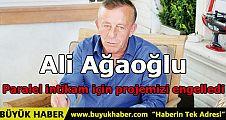 Ali Ağaoğlu: Paralel intikam için projemizi engelledi