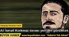 Ali İsmail Korkmaz davası yeniden görülecek