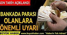 Bankada hesabı olanlar dikkat! Paranız kalmış olabilir