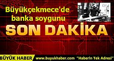 İstanbul Büyükçekmece'de banka soygunu