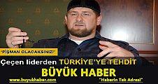 Çeçen liderden Türkiye'ye tehdit: Pişman olacaksınız