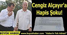 Cengiz Alçayır'a Hapis Şoku!